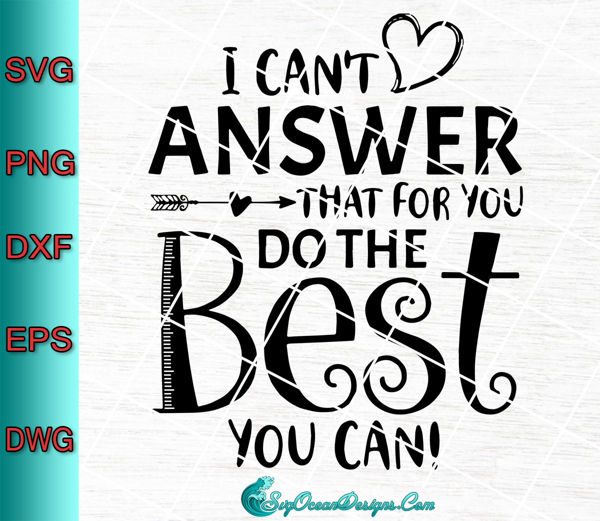 Download I Can't Answer That For You Do The Best You Can - Svg Png ...