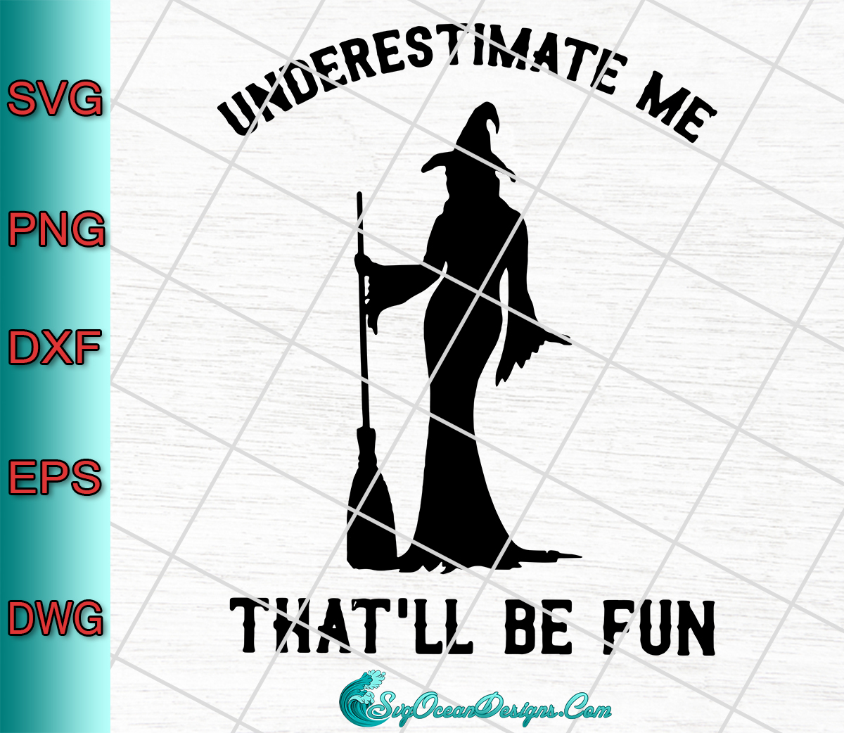 Underestimate Me That/'ll Be Fun SVG Cut File Digital Download  svg dxf png eps