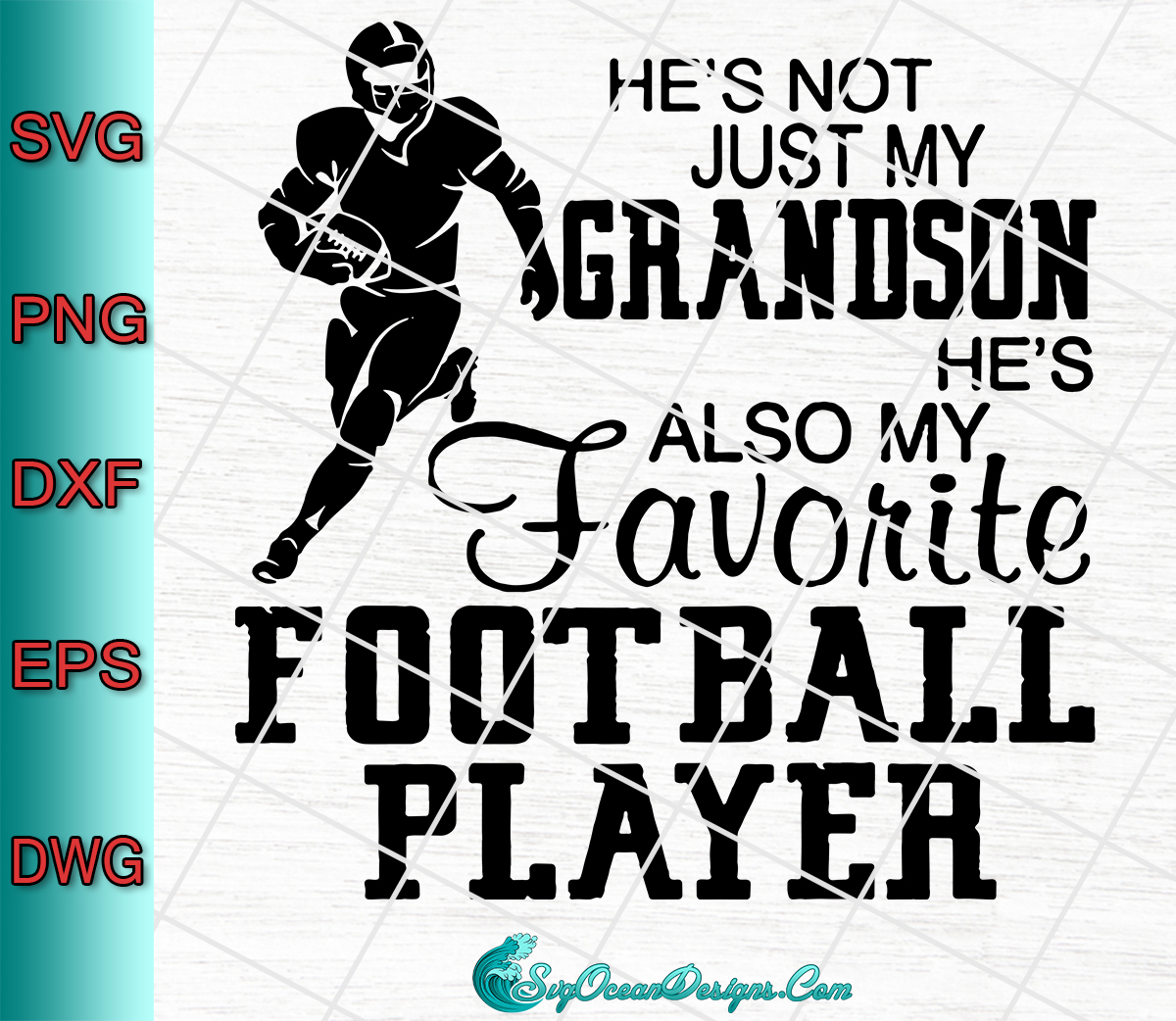 He S Not Just My Grandson He S Also My Favorite Football Player Svg Png Eps Dxf Designs Digital Download
