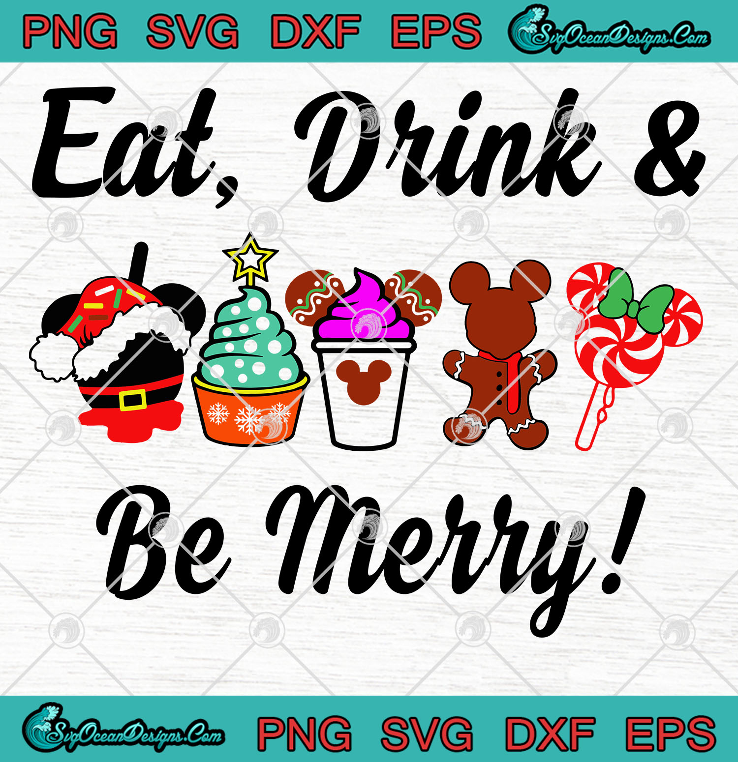 Disney Snacks Christmas Eat Drink And Be Merry Christmas Svg Svg Png Eps Dxf Cricut File Silhouette Cameo Svg Designs Digital Download
