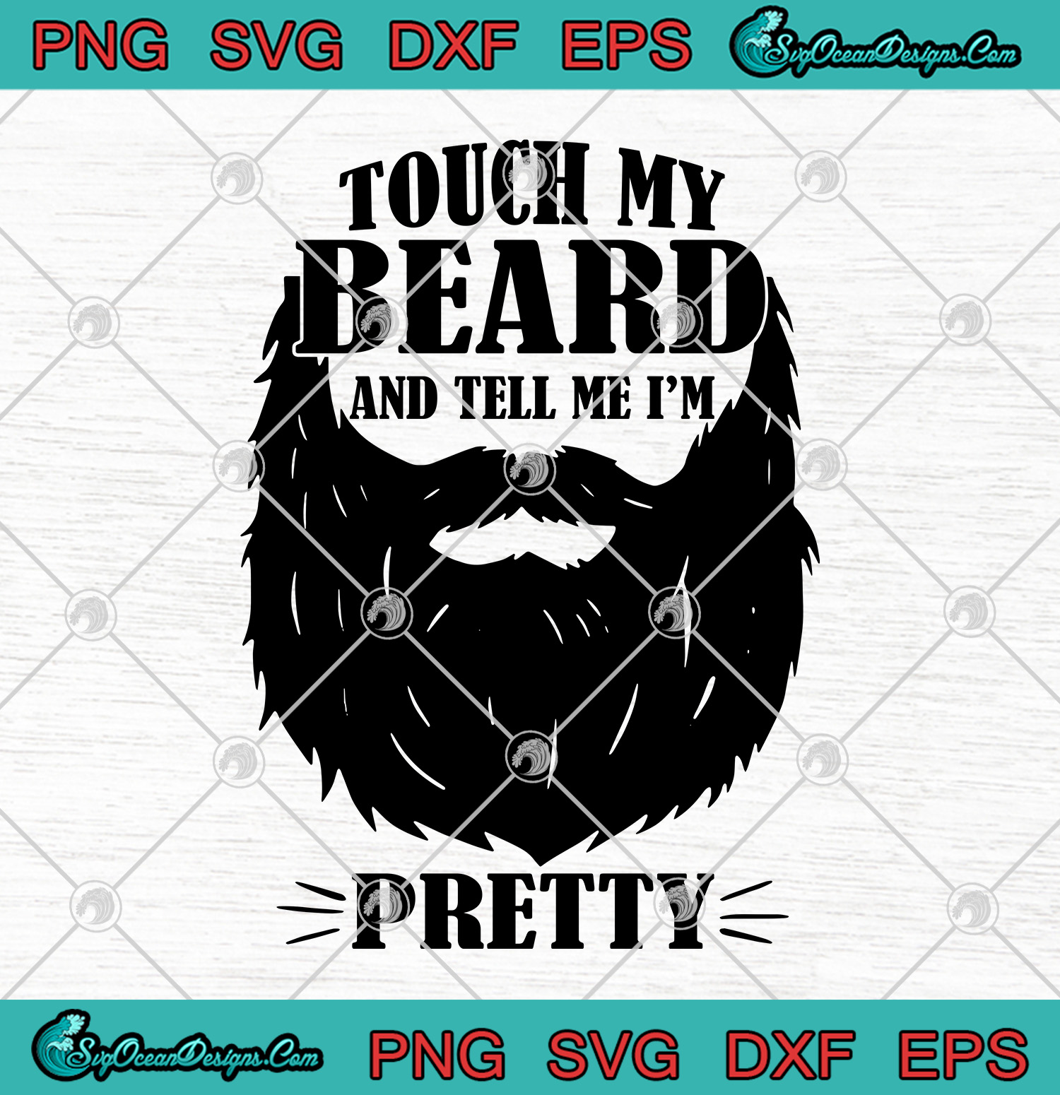 Touch My Beard And Tell Me I M Pretty Bearded Man Svg Png Eps Dxf Cut File Designs Digital Download