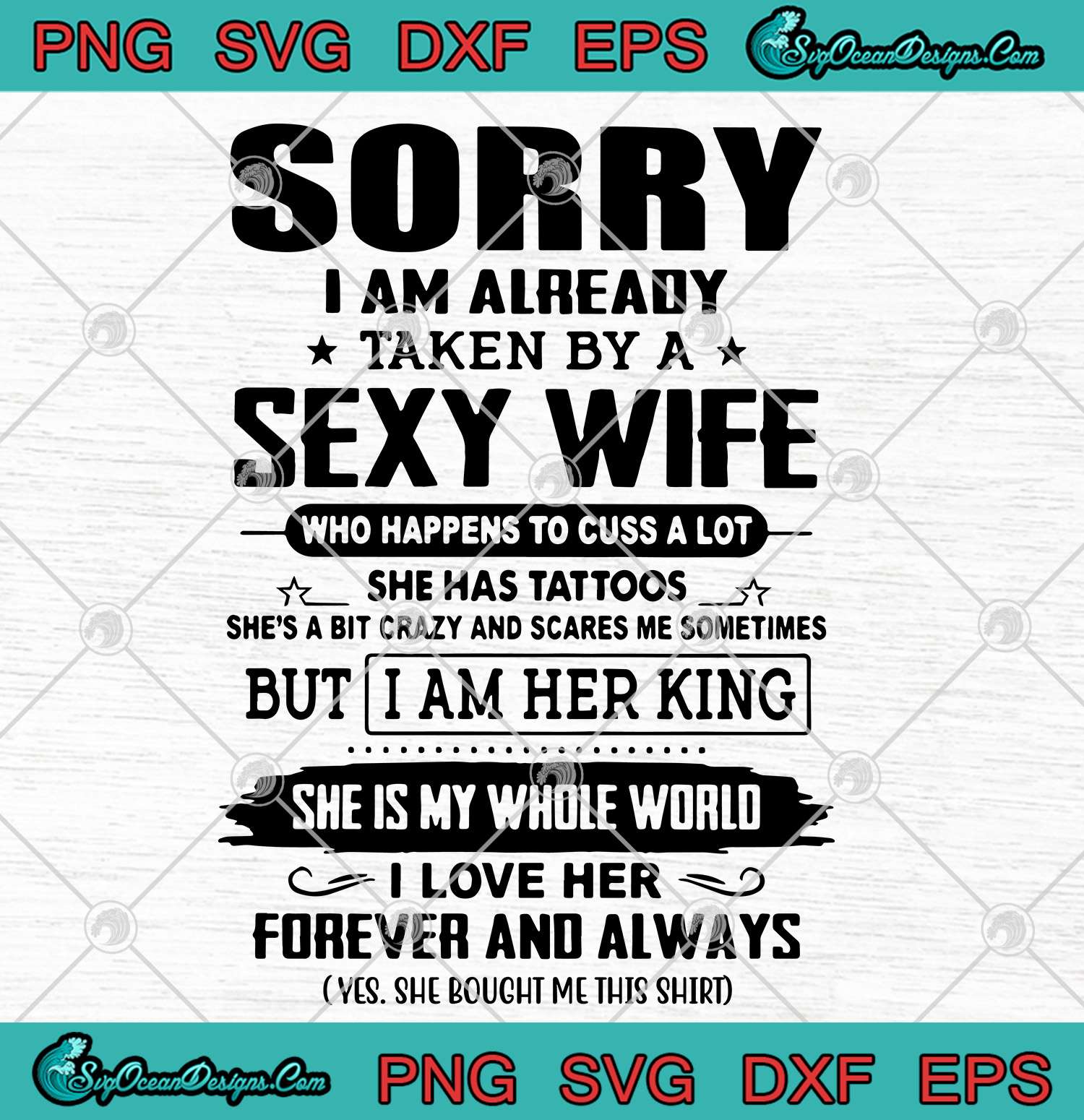 Sorry I Am Already Taken By A Sexy Wife Svg Png Eps Dxf Vector