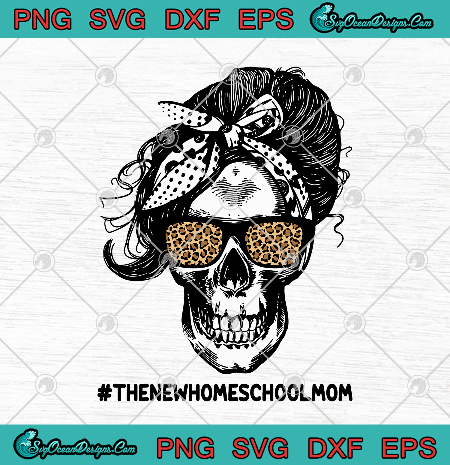Skull The New Homeschool Mom Svg Png Eps Dxf Mom Of The Skull Svg Png Cutting File Cricut Silhouette Art Designs Digital Download