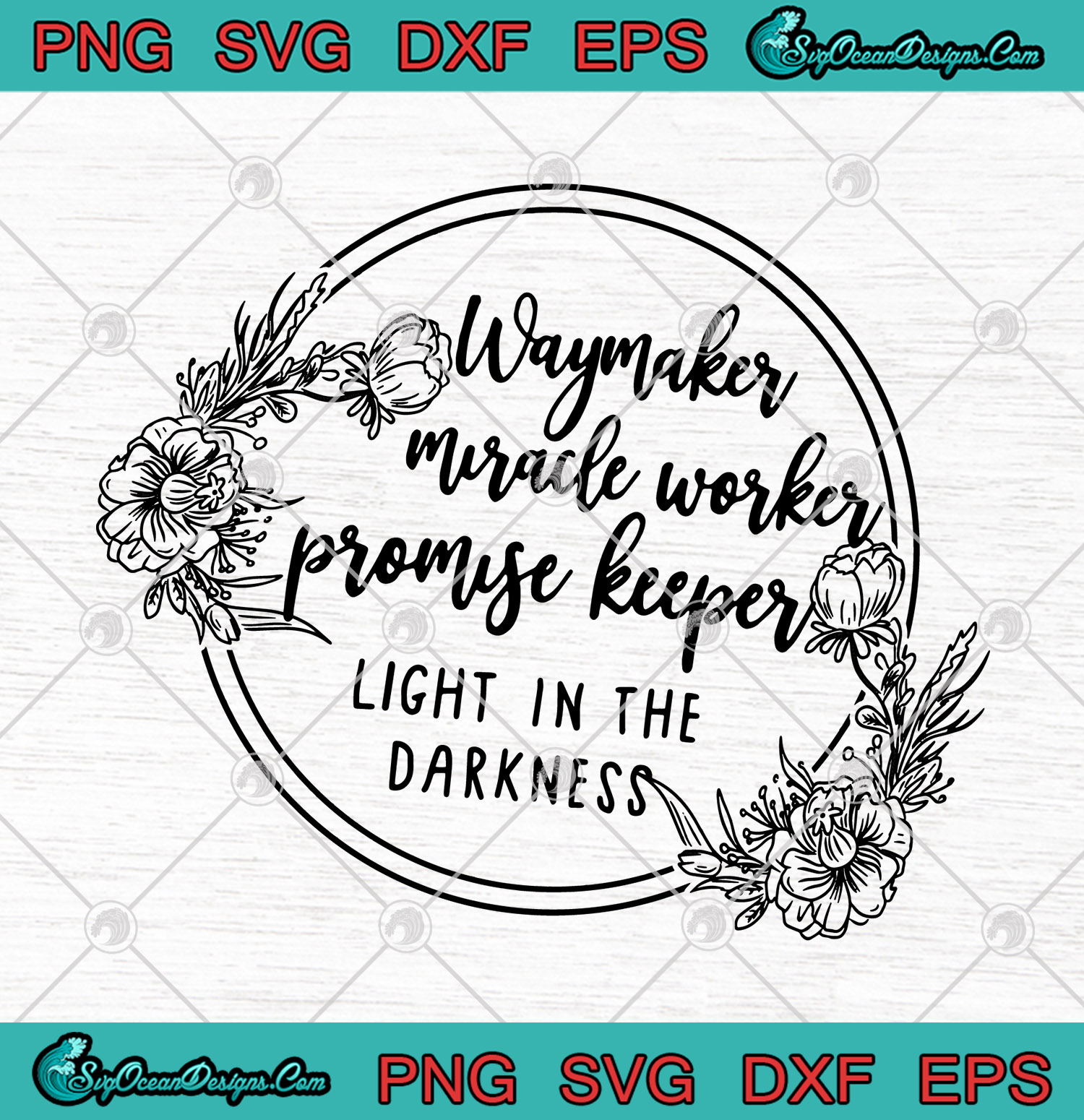 Sinach Way Maker Miracle Worker Promise Keeper Light In The Darkness Svg Png Eps Dxf Cutting File Cricut Silhouette Art Designs Digital Download