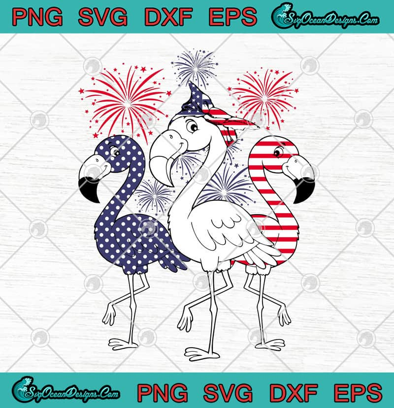 Patriotic 4th Of July Flamingo American Flag Fireworks Happy Independence Day Svg Png Eps Dxf Cutting File Cricut File Designs Digital Download