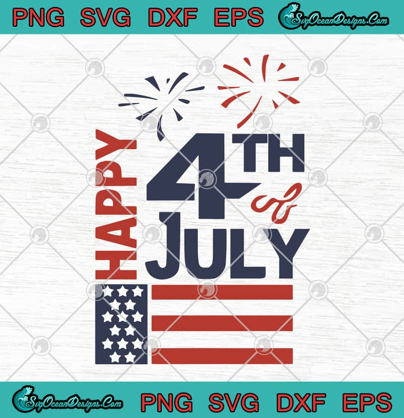 Happy 4th Of July Firework American Flag Happy Independence Day Svg Png Eps Dxf Cutting File Cricut File Silhouette Art Designs Digital Download
