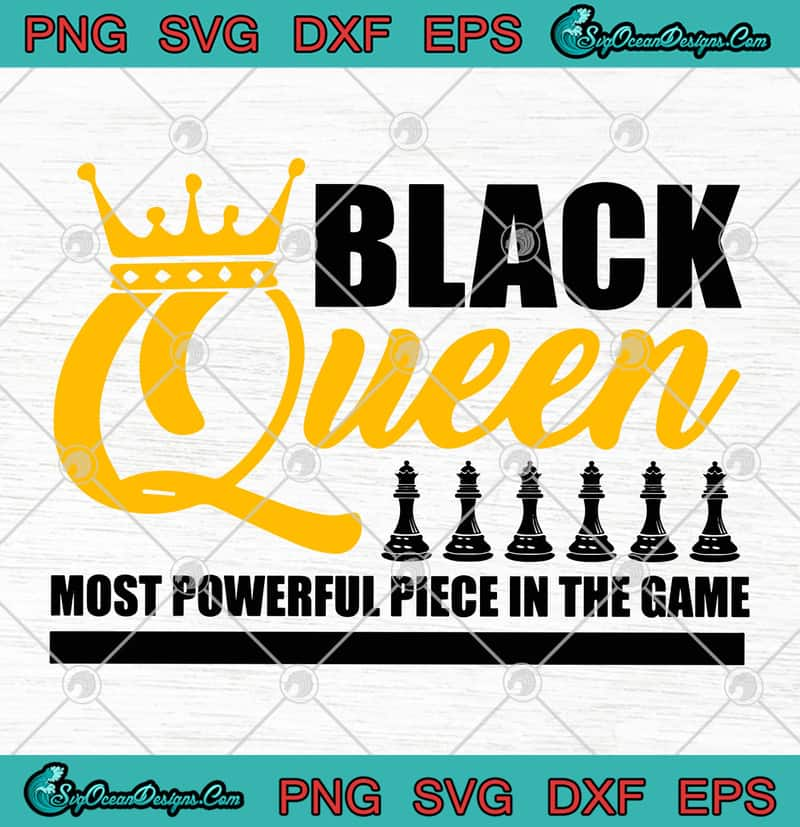 Download Black Queen Most Powerful Piece In The Game SVG PNG EPS ...