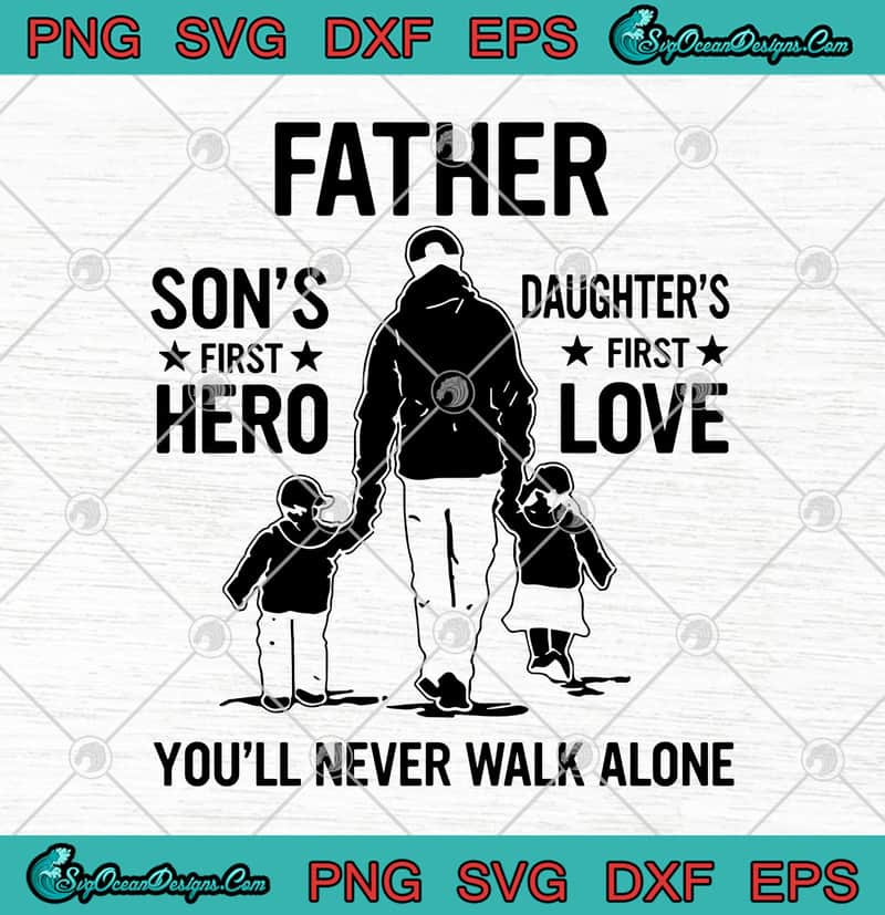 Download Father Son's First Hero Daughter's First Love You'll Never ...