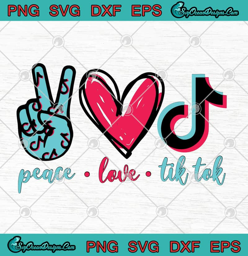 Peace Love Tik Tok Svg Png Eps Dxf Peace Love Music Cutting File Cricut File Silhouette Art Designs Digital Download