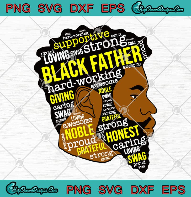 Free Check out our black fathers day svg selection for the very best in unique or custom, handmade pieces from our shops. Supportive Loving Swag Strong Black Father Hard Working Father S Day Svg Png Eps Dxf Svg Black Father Svg Cricut File Silhouette Art Designs Digital Download SVG, PNG, EPS, DXF File