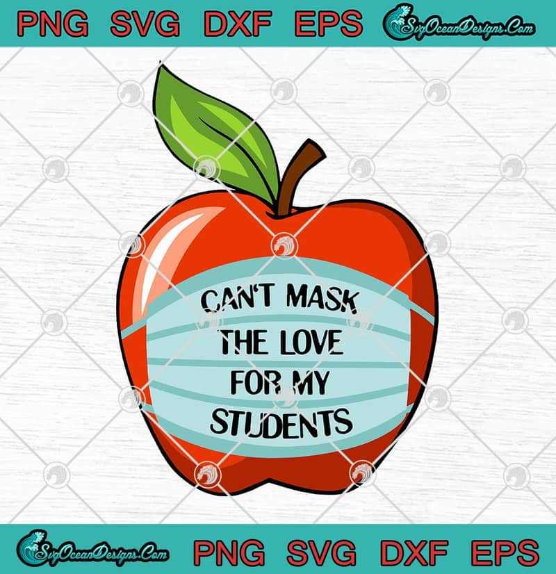 Can T Mask My Love Of Teaching Back To School Svg Png Eps Dxf Teacher Funny Cricut File Silhouette Art Designs Digital Download