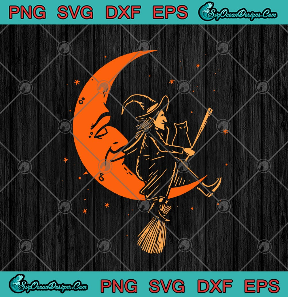 Witch With Broom Cat On Moon Halloween Svg Png Eps Dxf Funny Witch Halloween Cricut File Silhouette Art Designs Digital Download