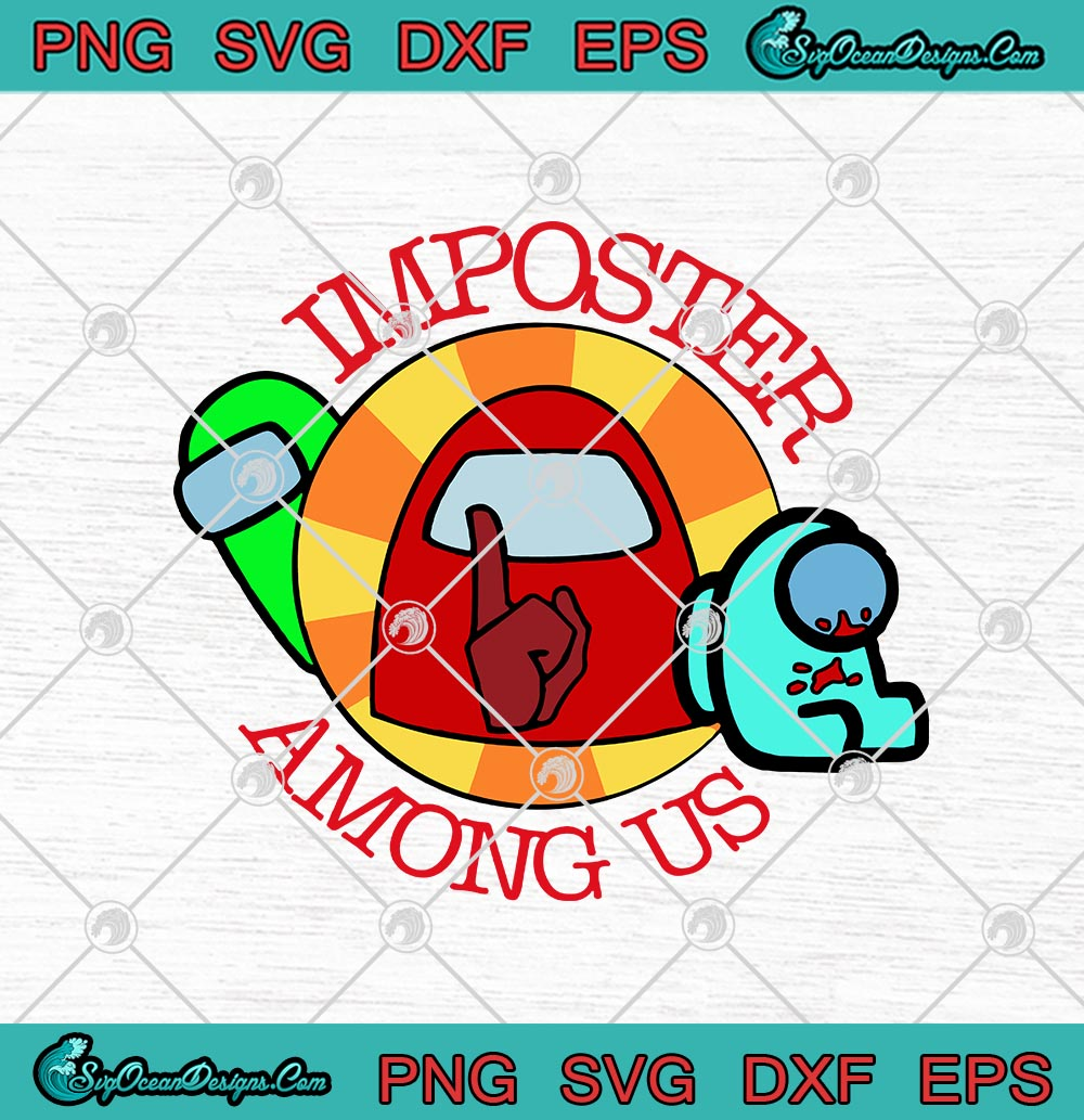 Imposter Among Us Funny Game Lovers Svg Png Eps Dxf Cricut File Silhouette Art Designs Digital Download