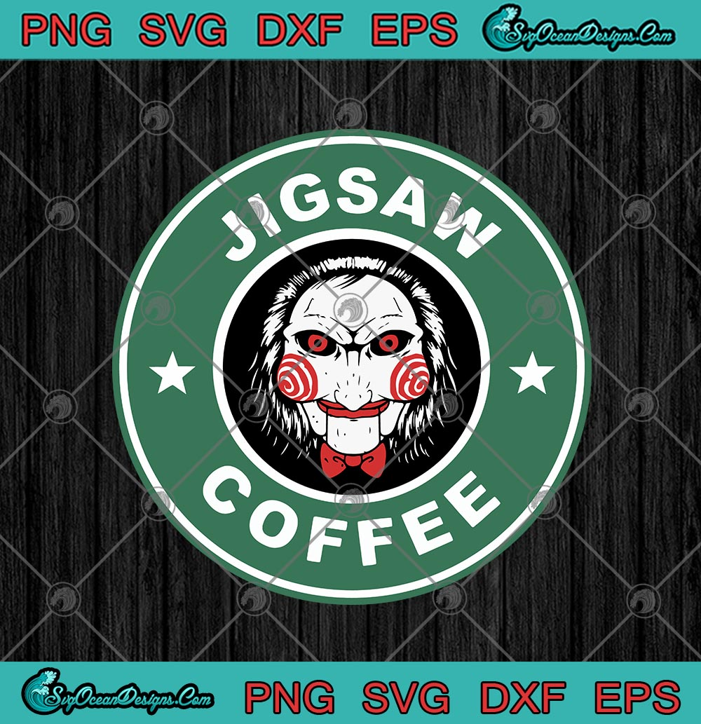 Jigsaw Coffee Horror Movie Starbucks Logo Funny Halloween Svg Png Eps Dxf Cricut File Silhouette Art Designs Digital Download